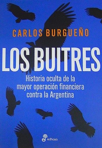 Portada del libro: Los Buitres: 'Historia oculta de la mayor operación financiera contra la Argentina'.